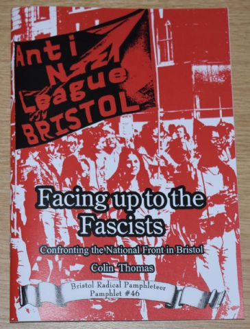 Facing Up to the Fascists, Confronting the National Front in Bristol, by Colin Thomas